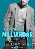 Erotische milliardär - 3 Liebesgeschichten
