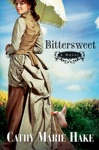 Bittersweet California Historical Series Book 2