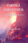 Carnage Goes Coastal The Sixth Claire Gulliver Mystery