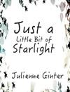 Just A Little Bit Of Starlight