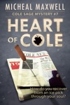 Heart Of Cole Cole Sage Mystery 7 Cole Sage Mystery Series
