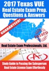 2017 Texas VUE Real Estate Exam Prep Questions Answers  Explanations Study Guide To Passing The Salesperson Real Estate License Exam Effortlessly