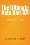 The Ultimate Keto Diet 101 A Beginners Guide