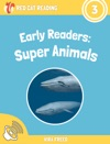 Early Readers Super Animals