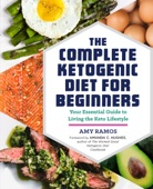The Complete Ketogenic Diet for Beginners: Your Essential Guide to Living the Keto Lifestyle - Amy Ramos Cover Art