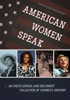 American Women Speak An Encyclopedia And Document Collection Of Womens Oratory 2 Volumes