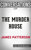 The Murder House: A Novel By James Patterson  Conversation Starters