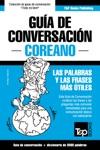 Gua De Conversacin Espaol-Coreano Y Vocabulario Temtico De 3000 Palabras
