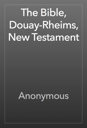 The Bible Douay-Rheims New Testament