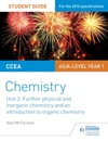 CCEA AS Chemistry Student Guide Unit 2 Further Physical And Inorganic Chemistry And An Introduction To Organic Chemistry