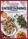 COOKING LIGHT Ultimate Entertaining Cookbook