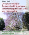 Occipital Neuralgia - Treatment With Schuessler Salts Homeopathic Cell Salts And Homeopathy
