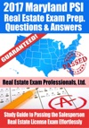 2017 Maryland PSI Real Estate Exam Prep Questions Answers  Explanations Study Guide To Passing The Salesperson Real Estate License Exam Effortlessly
