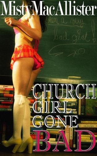Church Girl Gone Bad