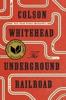The Underground Railroad (National Book Award Winner) (Oprah