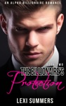 The Billionaires Protection The Billionaires Crush - Book 2