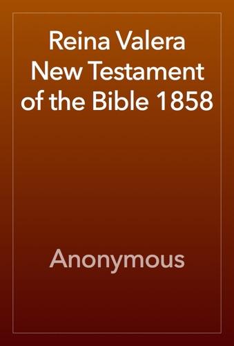 Reina Valera New Testament of the Bible 1858