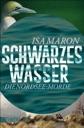 Schwarzes Wasser von Isa Maron & Stefanie Schäfer