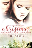 J.H. Croix - Christmas on the Last Frontier  artwork