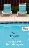 Doris Knecht - Alles über Beziehungen Grafik