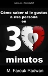 Cmo Saber Si Le Gustas A Esa Persona En 30 Minutos Basado En Lenguaje Corporal Psicologa De La Atraccin Y Estudios De Casos Reales