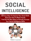 Social Intelligence 23 Easy Ways To Improve Your Social Skills And Learn How To Make Friends Easy Find Out The Best Ways To Actively Increase Your Social Intelligence Skills