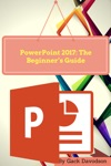 Powerpoint 2017 The Beginners Guide