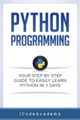 Similar eBook: Python Programming: Your Step By Step Guide To Easily Learn Python in 7 Days