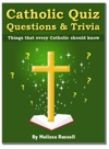 Catholic Quiz Questions And Trivia Things That Every Catholic Should Know