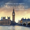 The World As We Know It Modern Europe  Childrens European History