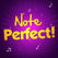 Note Perfect!