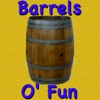 Barrels O' Fun