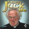 Father Jack Me