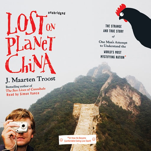 Lost on Planet China (by J. Maarten Troost)