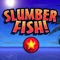 download Slumberfish- Free