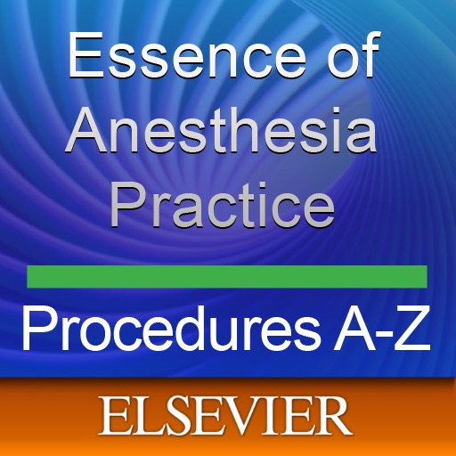 Fleisher & Roizen's Essence of Anesthesia Practice: Procedures A-Z