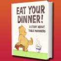 Eat Your Dinner! A Story About Table Manners icon
