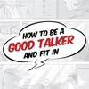 How to be a good talker and fit in
