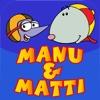 Manu & Matti - Piirrettyjä ja puuhaa