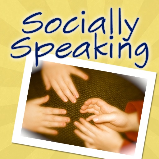 Socially Speaking™ App for Social Skills Building in Young Children with Autism and Special Needs