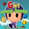 Girl Come Home Full Version