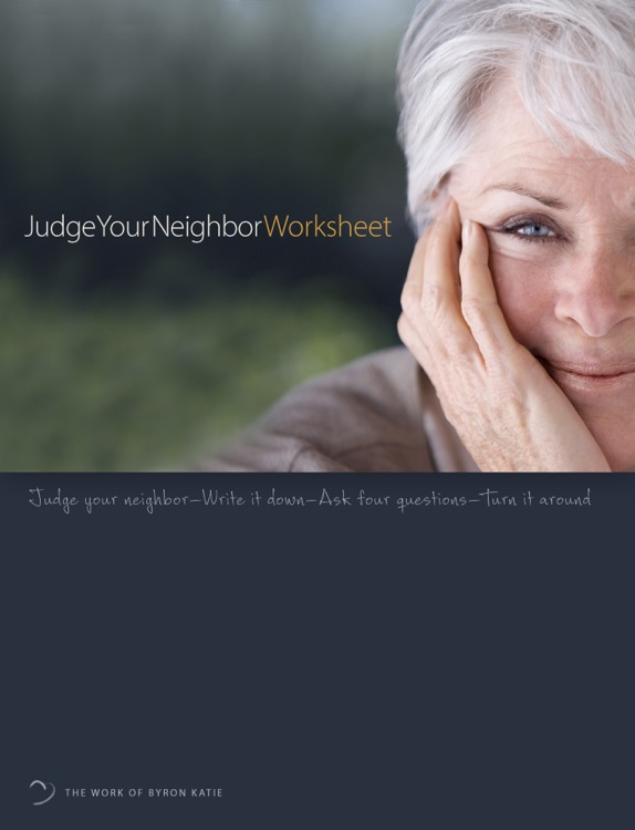 Judge-Your-Neighbor Worksheet by Byron Katie International, Inc