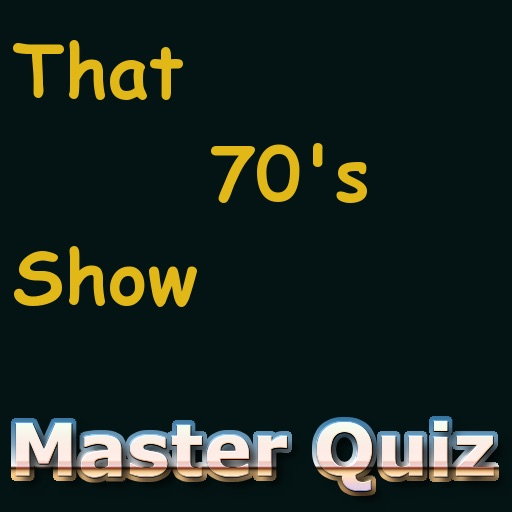 That 70's Show Master Quiz