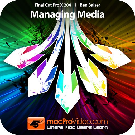 Course For Final Cut Pro X 204 - Managing Media