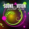 The Sound and Vision Pocket Show