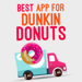 Best App for Dunkin Donuts