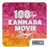 100 Top Kannada Movie Songs