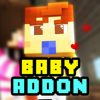 BABY ADDONS for Minecraft Pocket Edition PE Wiki