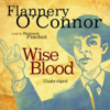 Blackstone Audio, Inc - Wise Blood (by Flannery O' Connor) artwork