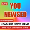 YouNewsed - Write Your Own Headline News Meme